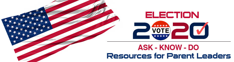 Election 2020 Resources for Parent Leaders